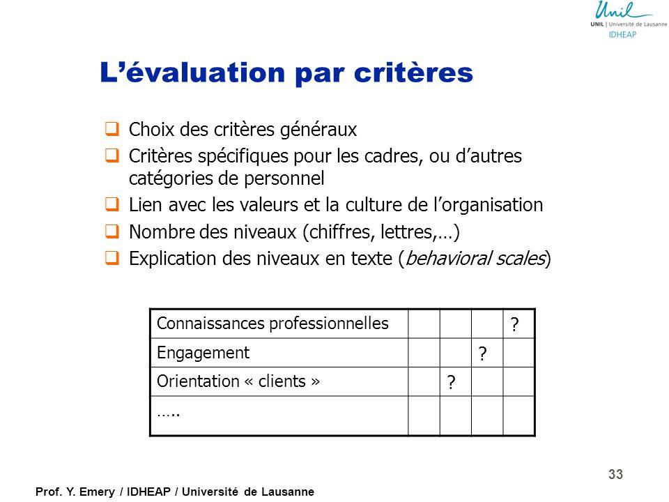 Prof. Y. Emery / IDHEAP / Université de Lausanne Systèmes d'évaluation les plus fréquents  Qualification du personnel (par critères)  Contrat de per