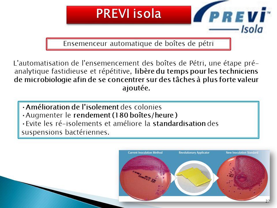 PREVI isola Ensemenceur automatique de boîtes de pétri L'automatisation de l'ensemencement des boîtes de Pétri, une étape pré- analytique fastidieuse