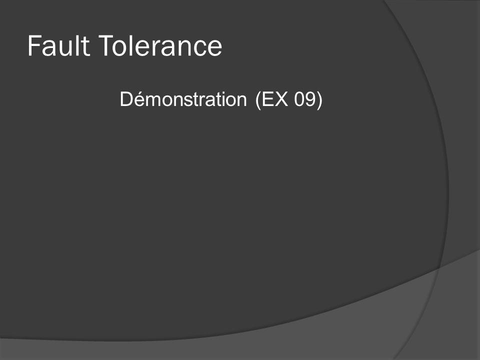 Fault Tolerance Démonstration (EX 09)