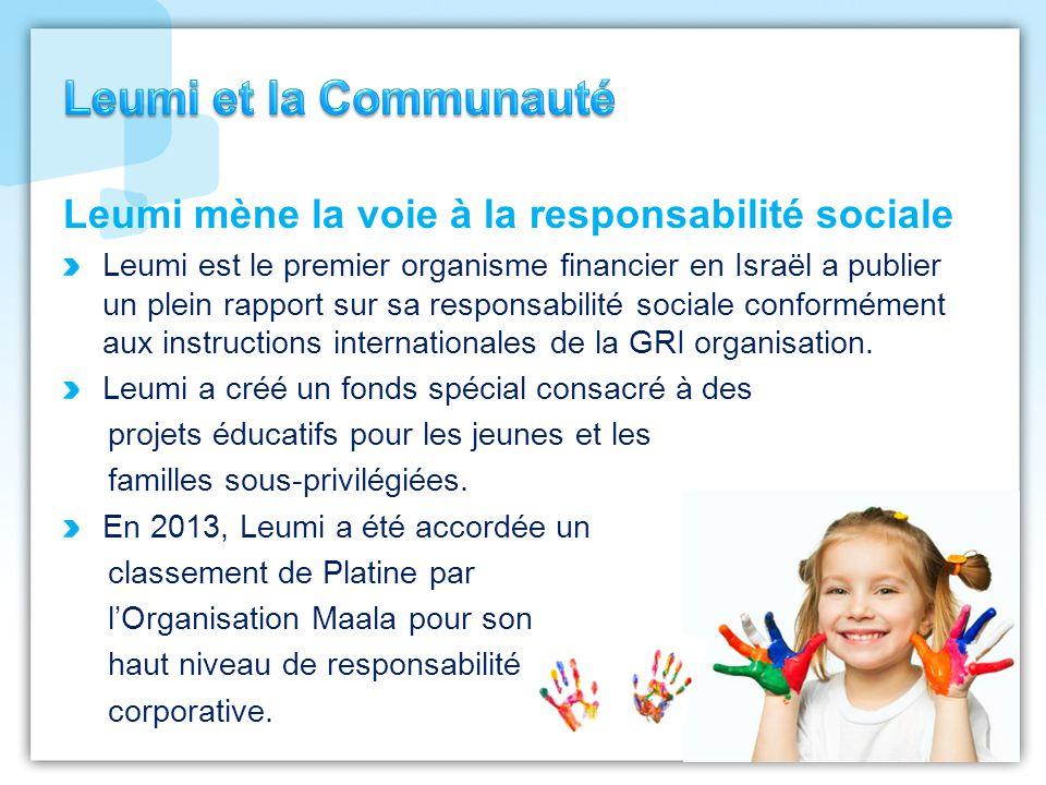 Leumi mène la voie à la responsabilité sociale Leumi est le premier organisme financier en Israël a publier un plein rapport sur sa responsabilité sociale conformément aux instructions internationales de la GRI organisation.