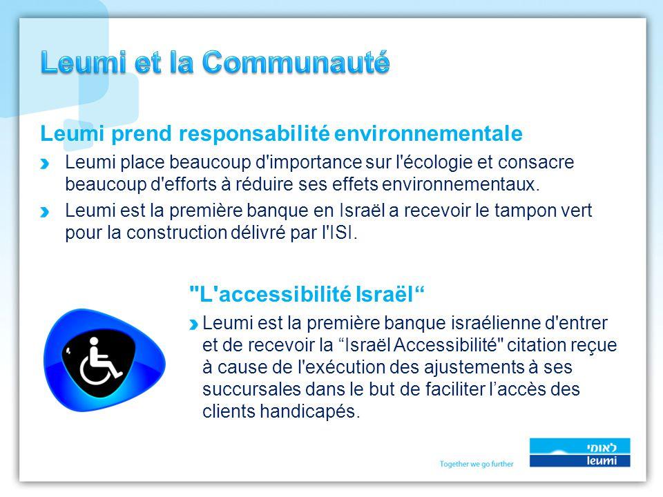 Leumi prend responsabilité environnementale Leumi place beaucoup d importance sur l écologie et consacre beaucoup d efforts à réduire ses effets environnementaux.