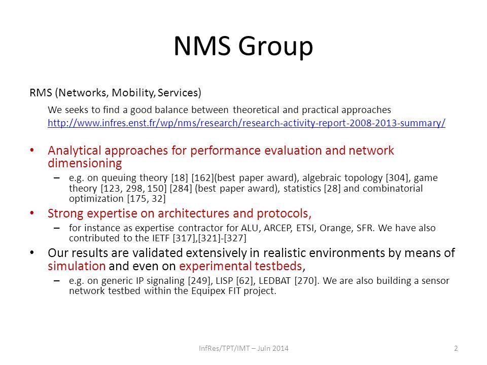 Réseaux radiomobiles – 2G, 3G, 4G … (LTE) 2 ( † ) – « Boîtes à outils » (bientôt) disponible avec le LTE-A eMBMS (broadcast/Multicast) Proximity Services (ex., Car2Car) Group Communications (PMR) M2M, D2D Localization, MM – Ingéniérie cellulaire CoMP, relayage, femtocell, Réseaux hétérogènes, SON – Orchestration d'algorithmes d'apprentissage distribués pour la gestion des ressources dans les réseaux mobiles (NETLEARN, projet ANR – 2013/2016) ( † ) (LTE) 2 = LTE of ( LTE=4G)  5G .