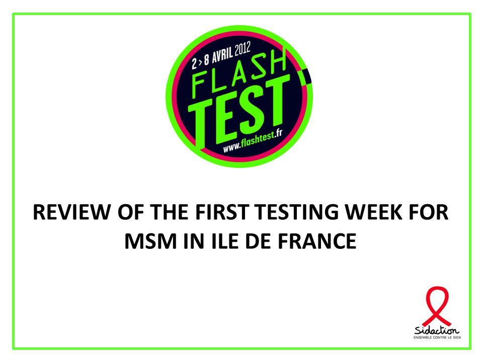 REVIEW OF THE FIRST TESTING WEEK FOR MSM IN ILE DE FRANCE