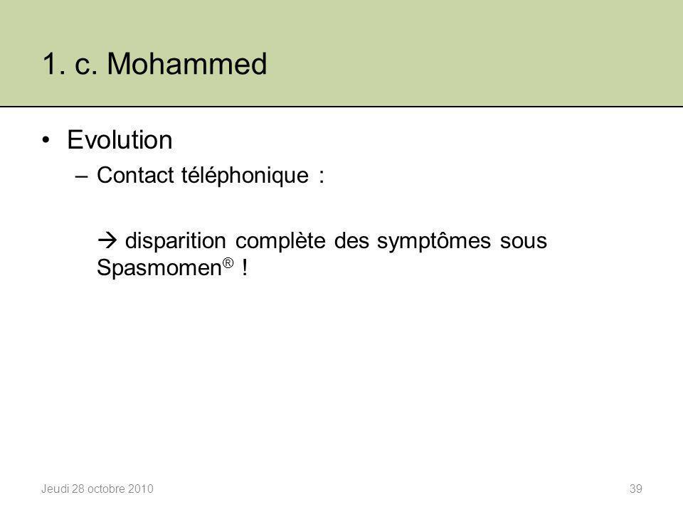 1. c. Mohammed Evolution –Contact téléphonique :  disparition complète des symptômes sous Spasmomen ® ! Jeudi 28 octobre 201039