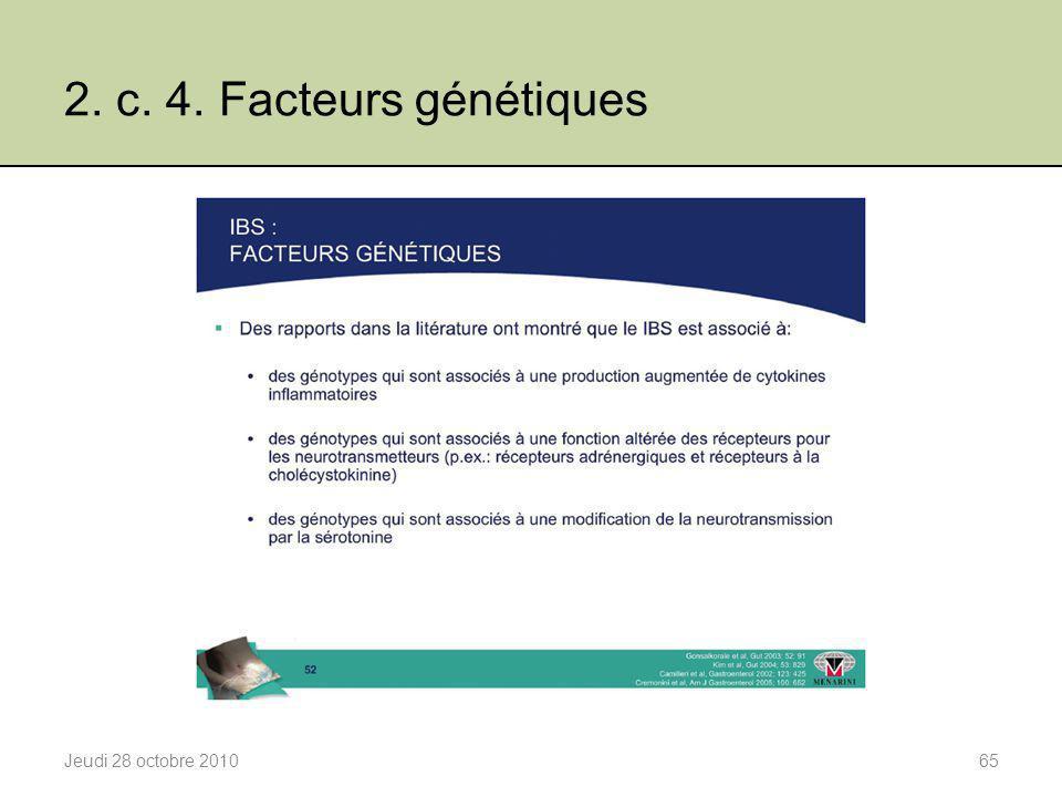 2. c. 4. Facteurs génétiques Jeudi 28 octobre 201065