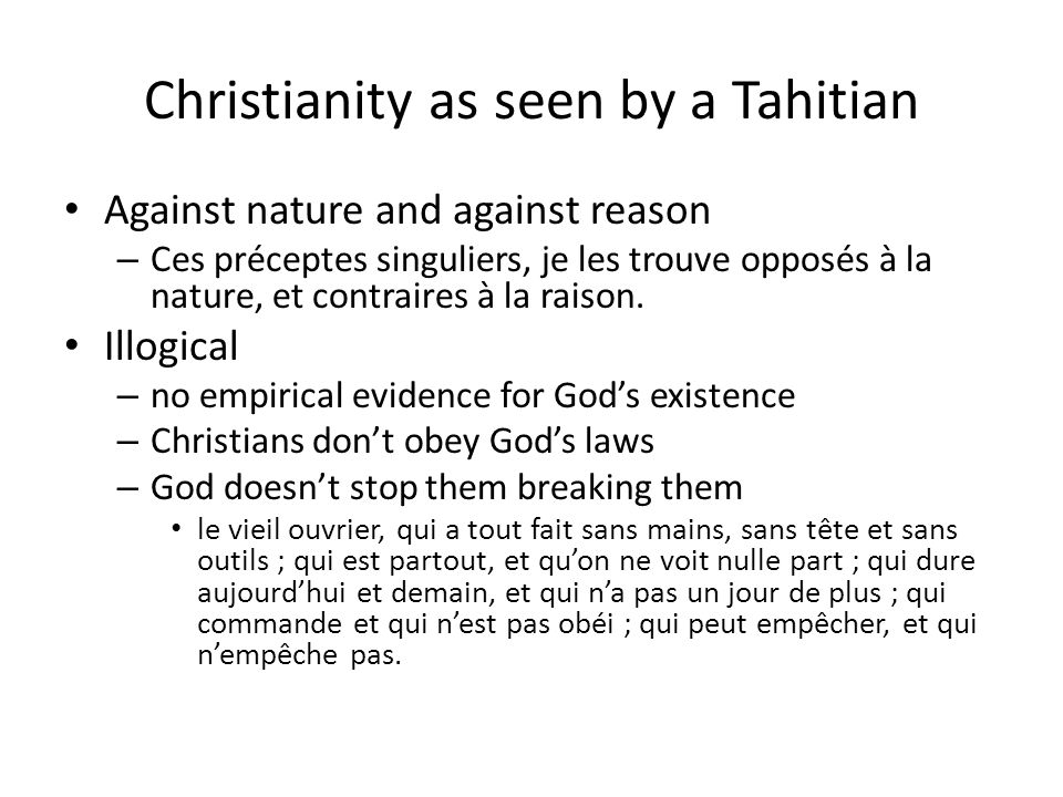 Christianity as seen by a Tahitian Against nature and against reason – Ces préceptes singuliers, je les trouve opposés à la nature, et contraires à la