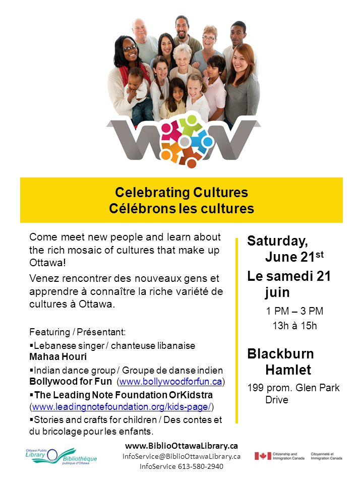 www.BiblioOttawaLibrary.ca InfoService@BiblioOttawaLibrary.ca InfoService 613-580-2940 Celebrating Cultures Célébrons les cultures Saturday, June 21 s