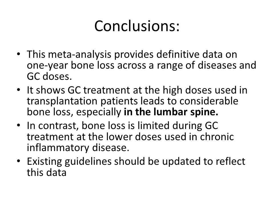 Conclusions: This meta-analysis provides definitive data on one-year bone loss across a range of diseases and GC doses. It shows GC treatment at the h