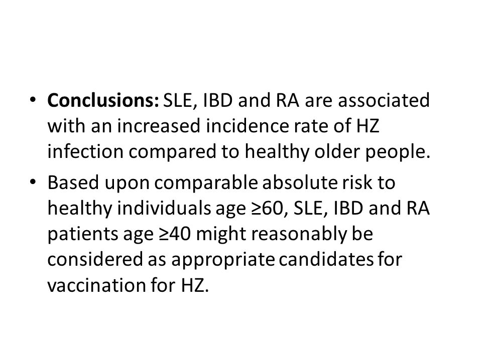 Conclusions: SLE, IBD and RA are associated with an increased incidence rate of HZ infection compared to healthy older people.