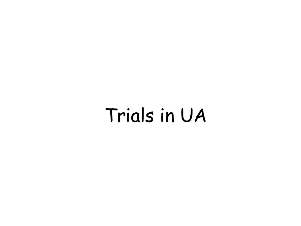 Trials in UA