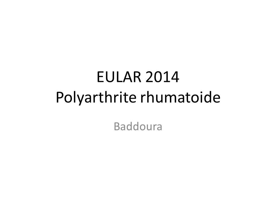 EULAR 2014 Polyarthrite rhumatoide Baddoura
