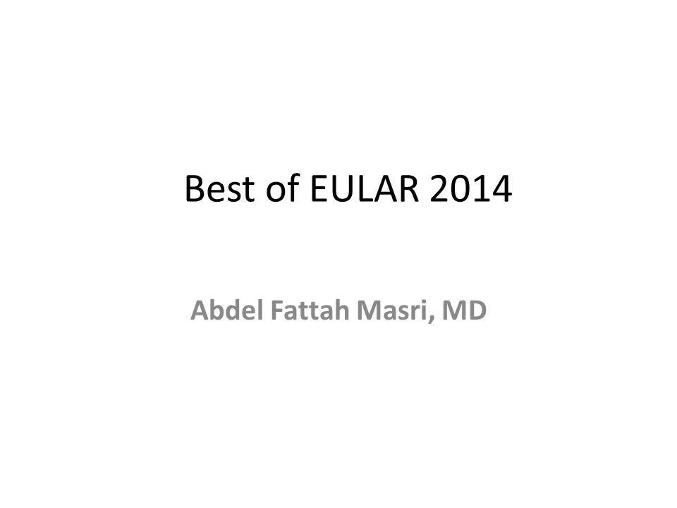 Best of EULAR 2014 Abdel Fattah Masri, MD
