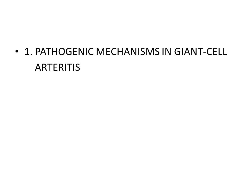 1. PATHOGENIC MECHANISMS IN GIANT-CELL ARTERITIS