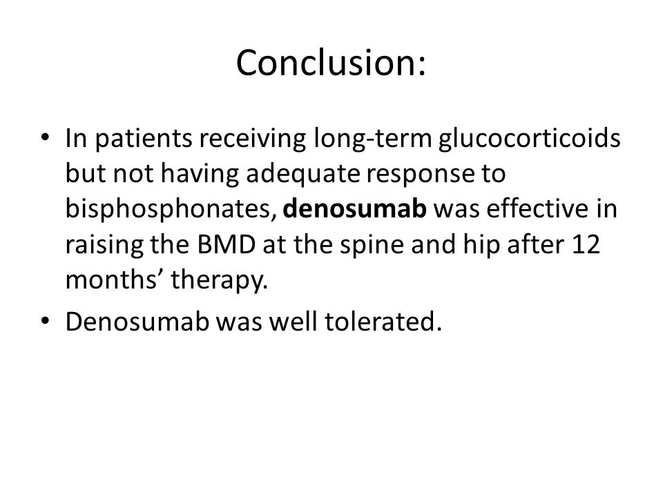 Conclusion: In patients receiving long-term glucocorticoids but not having adequate response to bisphosphonates, denosumab was effective in raising th