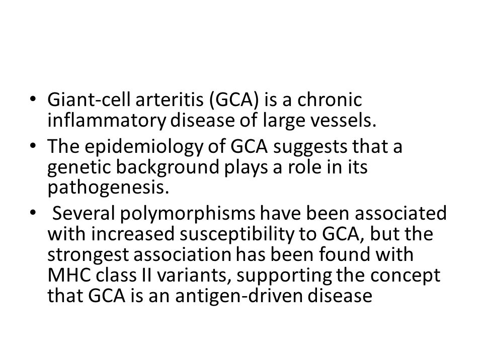 Giant-cell arteritis (GCA) is a chronic inflammatory disease of large vessels.