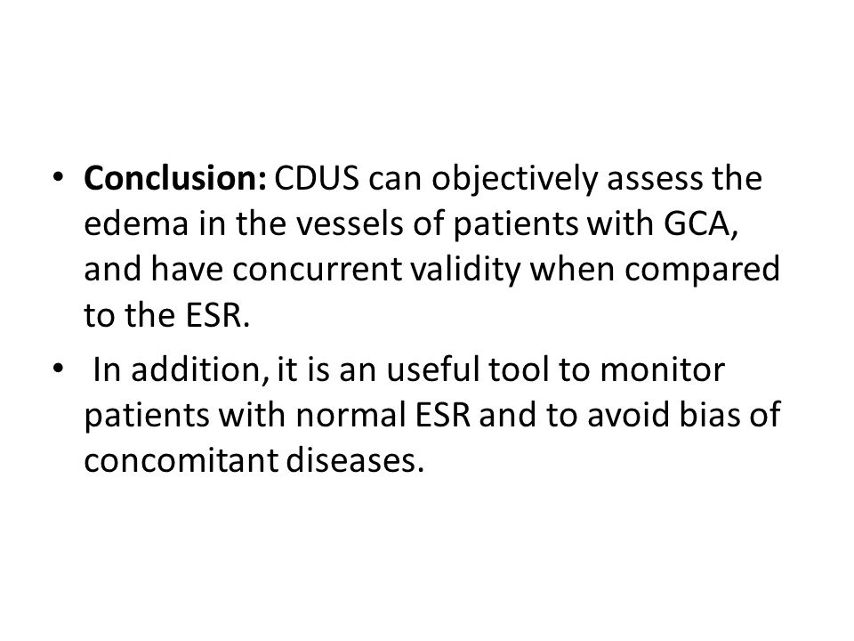 Conclusion: CDUS can objectively assess the edema in the vessels of patients with GCA, and have concurrent validity when compared to the ESR. In addit