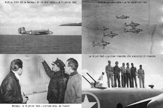 B-25 en vol vers l'Italie – Le 1er septembre 1943B-25 du 310th BG de Berteaux en vol vers l'Italie – Le 11 janvier 1943 Berteaux le 15 janvier 1943 – Compte-rendu de mission Le 19 juin 1943 – Le chien mascotte Vino a accompli 21 missions