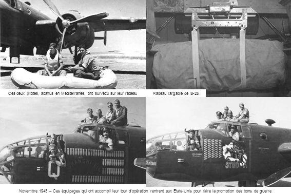 Novembre 1943 – Ces équipages qui ont accompli leur tour d'opération rentrent aux Etats-Unis pour faire la promotion des bons de guerre Ces deux pilotes, abattus en Méditerranée, ont survécu sur leur radeauRadeau largable de B-25