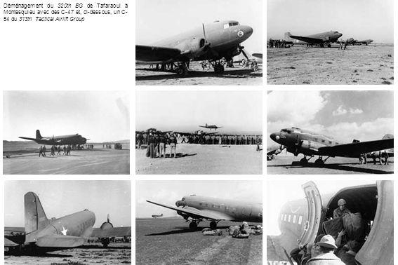 Déménagement du 320th BG de Tafaraoui à Montesquieu avec des C-47 et, ci-dessous, un C- 54 du 313th Tactical Airlift Group
