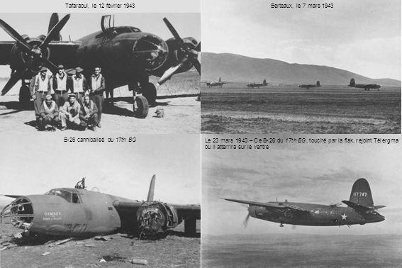 B-26 cannibalisé du 17th BG Le 23 mars 1943 – Ce B-26 du 17th BG, touché par la flak, rejoint Télergma où il atterrira sur le ventre Tafaraoui, le 12 février 1943Berteaux, le 7 mars 1943