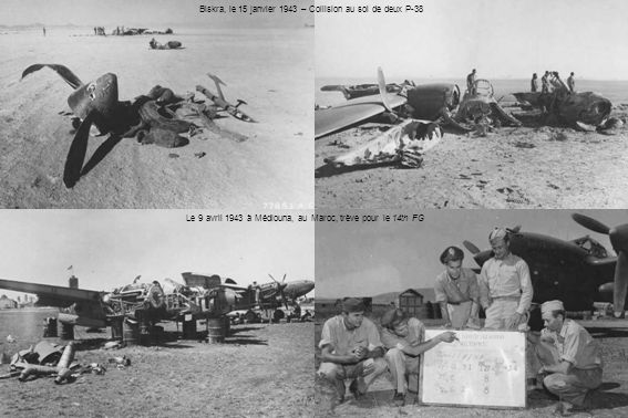 Le 9 avril 1943 à Médiouna, au Maroc, trève pour le 14th FG Biskra, le 15 janvier 1943 – Collision au sol de deux P-38