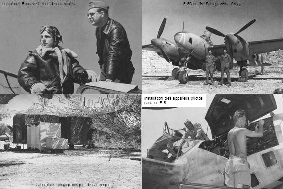 F-5D du 3rd Photographic Group Installation des appareils photos dans un F-5 Le colonel Roosevelt et un de ses pilotes Laboratoire photographique de campagne