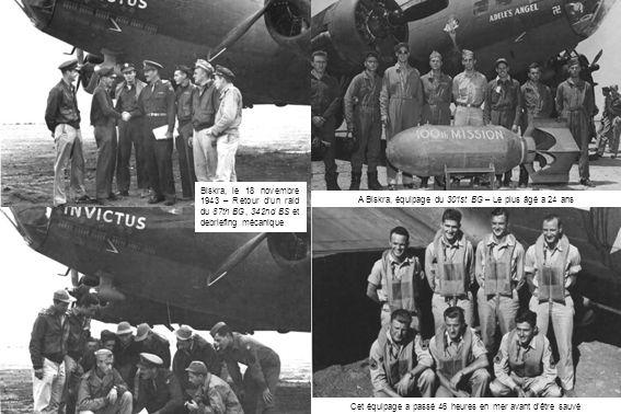 Cet équipage a passé 46 heures en mer avant d'être sauvé A Biskra, équipage du 301st BG – Le plus âgé a 24 ans Biskra, le 18 novembre 1943 – Retour d'un raid du 87th BG, 342nd BS et debriefing mécanique