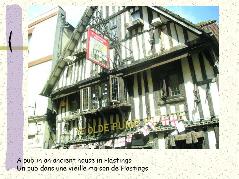 A pub in an ancient house in Hastings Un pub dans une vieille maison de Hastings