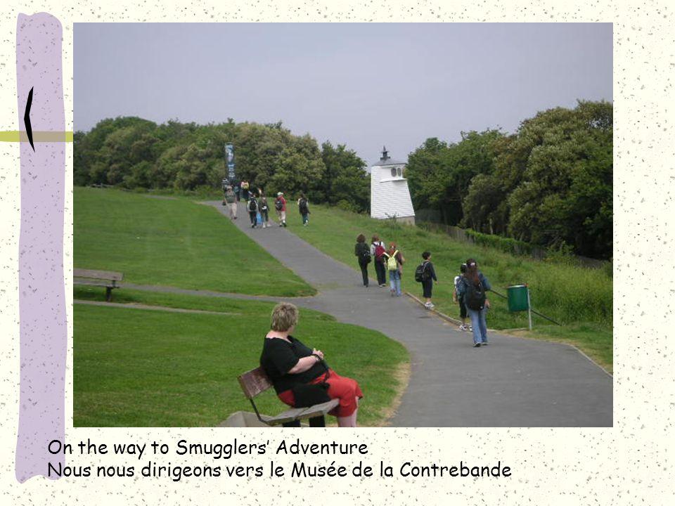 On the way to Smugglers' Adventure Nous nous dirigeons vers le Musée de la Contrebande