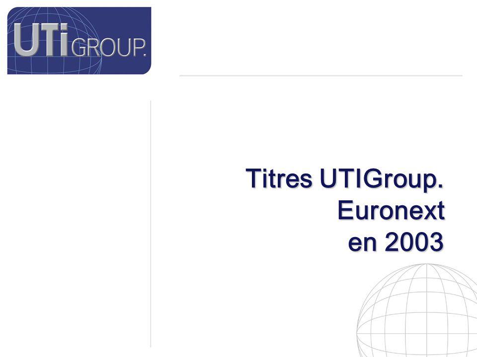 19 Titres UTIGroup. Euronext en 2003
