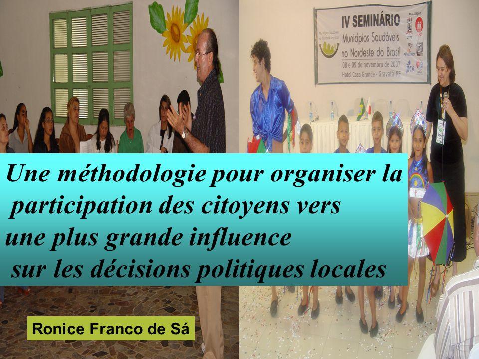 Ronice Franco de Sá Une méthodologie pour organiser la participation des citoyens vers une plus grande influence sur les décisions politiques locales