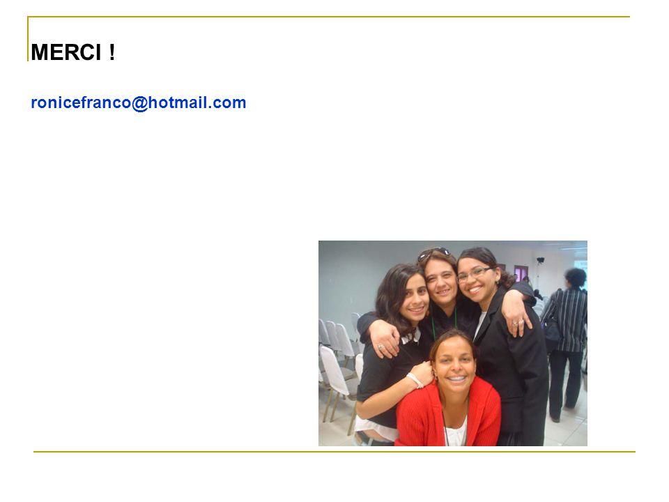 MERCI ! ronicefranco@hotmail.com