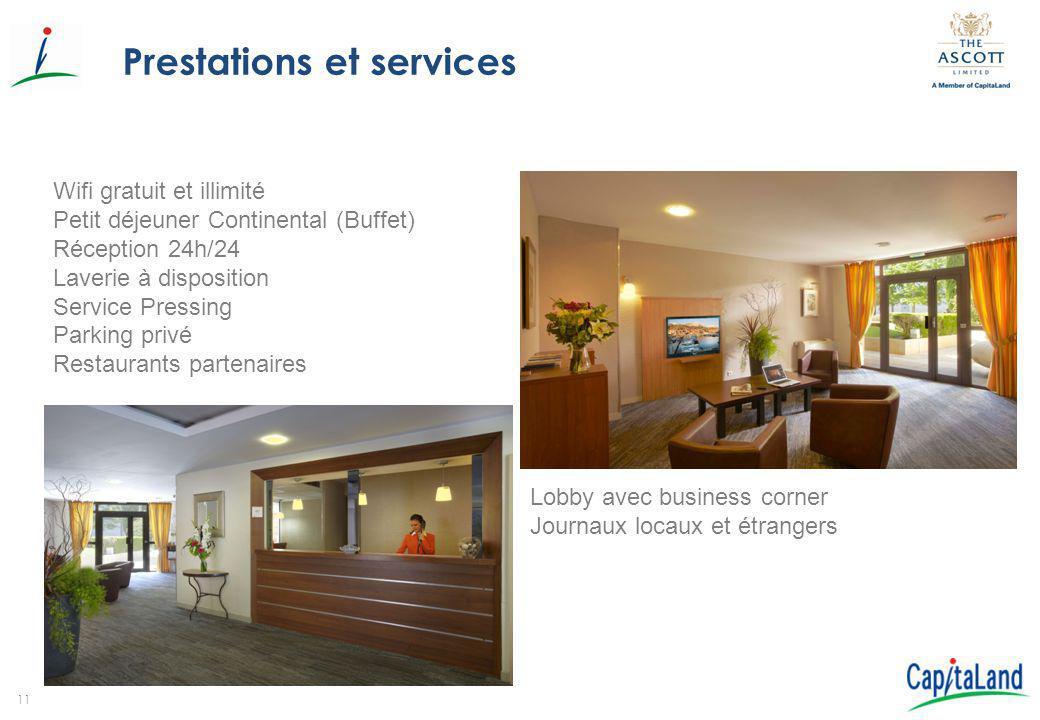 11 Prestations et services Wifi gratuit et illimité Petit déjeuner Continental (Buffet) Réception 24h/24 Laverie à disposition Service Pressing Parkin