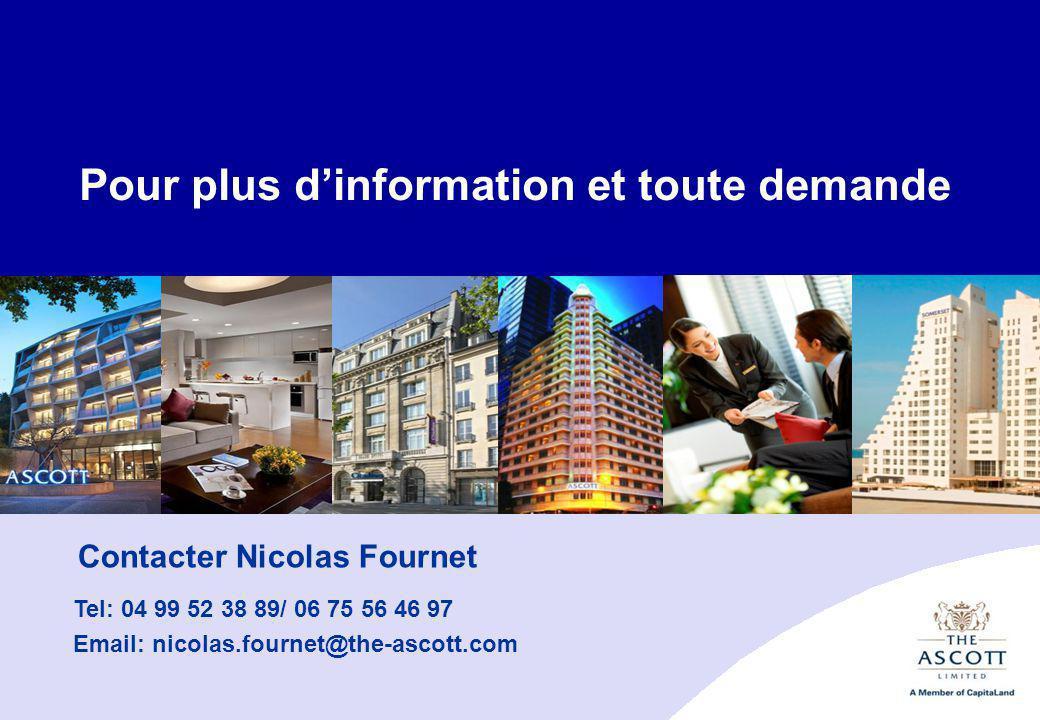 14 Contacter Nicolas Fournet Tel: 04 99 52 38 89/ 06 75 56 46 97 Email: nicolas.fournet@the-ascott.com Pour plus d'information et toute demande