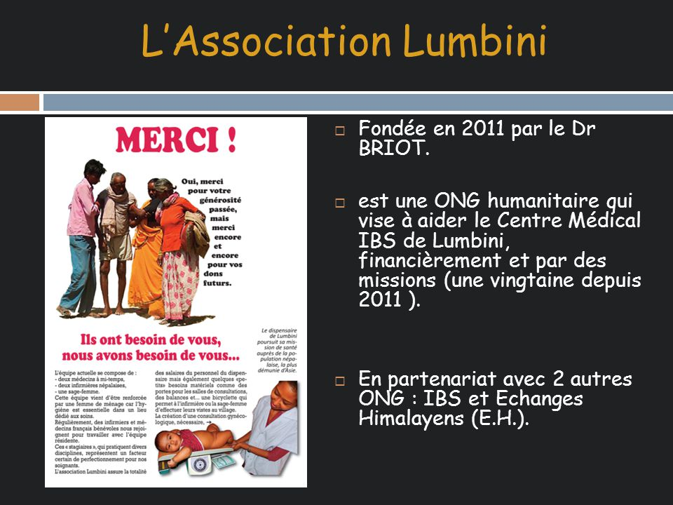 L'Association Lumbini  Fondée en 2011 par le Dr BRIOT.