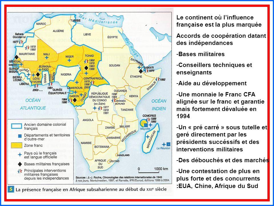 Le continent où l'influence française est la plus marquée Accords de coopération datant des indépendances -Bases militaires -Conseillers techniques et