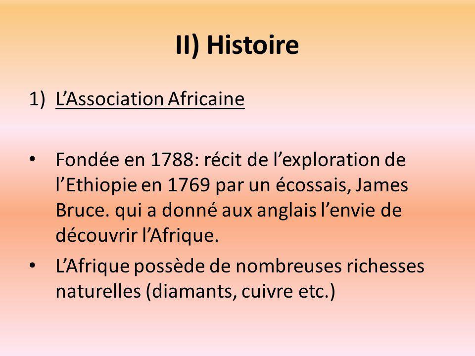 II) Histoire 1)L'Association Africaine Fondée en 1788: récit de l'exploration de l'Ethiopie en 1769 par un écossais, James Bruce.