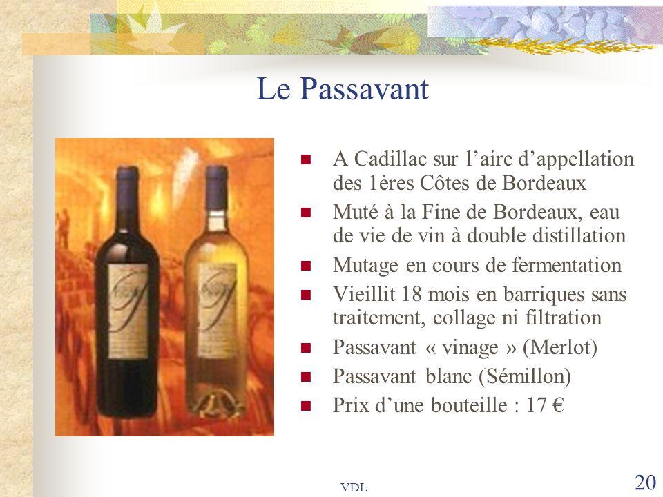 VDL 20 Le Passavant A Cadillac sur l'aire d'appellation des 1ères Côtes de Bordeaux Muté à la Fine de Bordeaux, eau de vie de vin à double distillatio