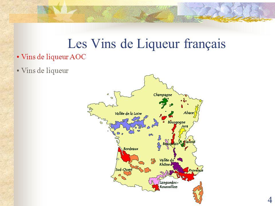 VDL 5 Les Vins de Liqueur français Vins de liqueur AOC Vins de liqueur Ratafia Riquiqui de Bourgogne Macvin du Jura Cartagène du Languedoc Floc de Gascogne Passavant Pineau des Charentes ou Pineau charentais