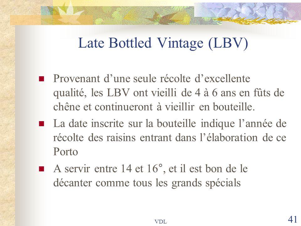 VDL 41 Late Bottled Vintage (LBV) Provenant d'une seule récolte d'excellente qualité, les LBV ont vieilli de 4 à 6 ans en fûts de chêne et continueron