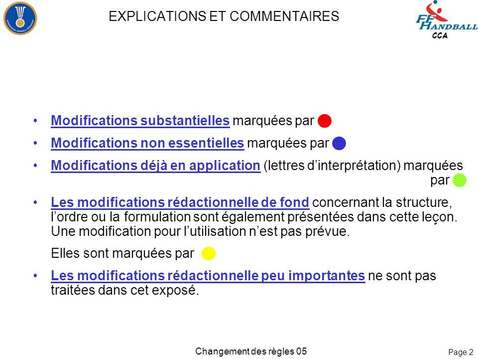 Page 12 CCA Changement des règles 05 Commentaire: Un coup de sifflet du chronométreur /délégué arrête le jeu de manière effective.