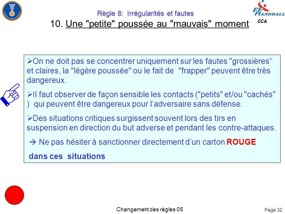 Page 31 CCA Changement des règles 05 Règle 8: Irrégularités et fautes Règle 8: Irrégularités et fautes 10. Une