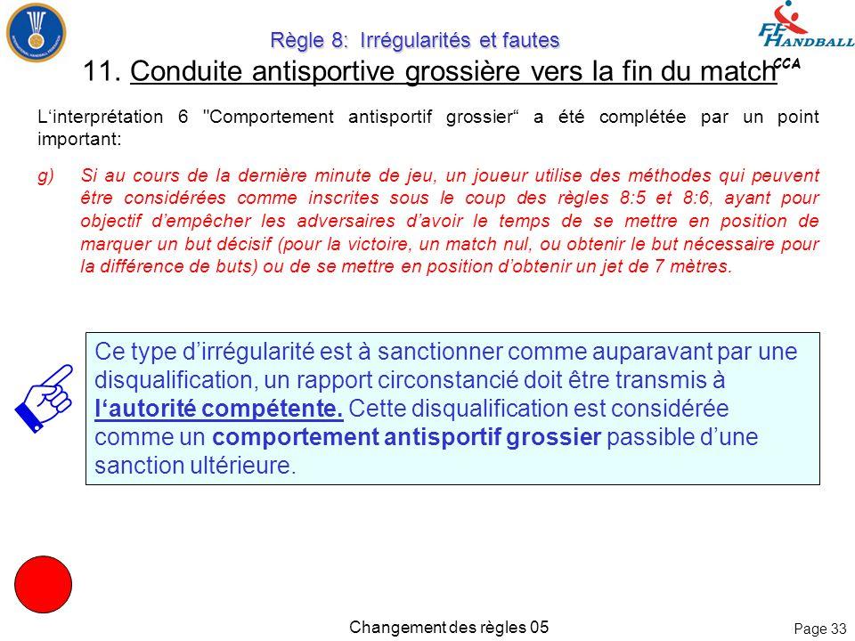 Page 32 CCA Changement des règles 05 Règle 8: Irrégularités et fautes Règle 8: Irrégularités et fautes 10. Une