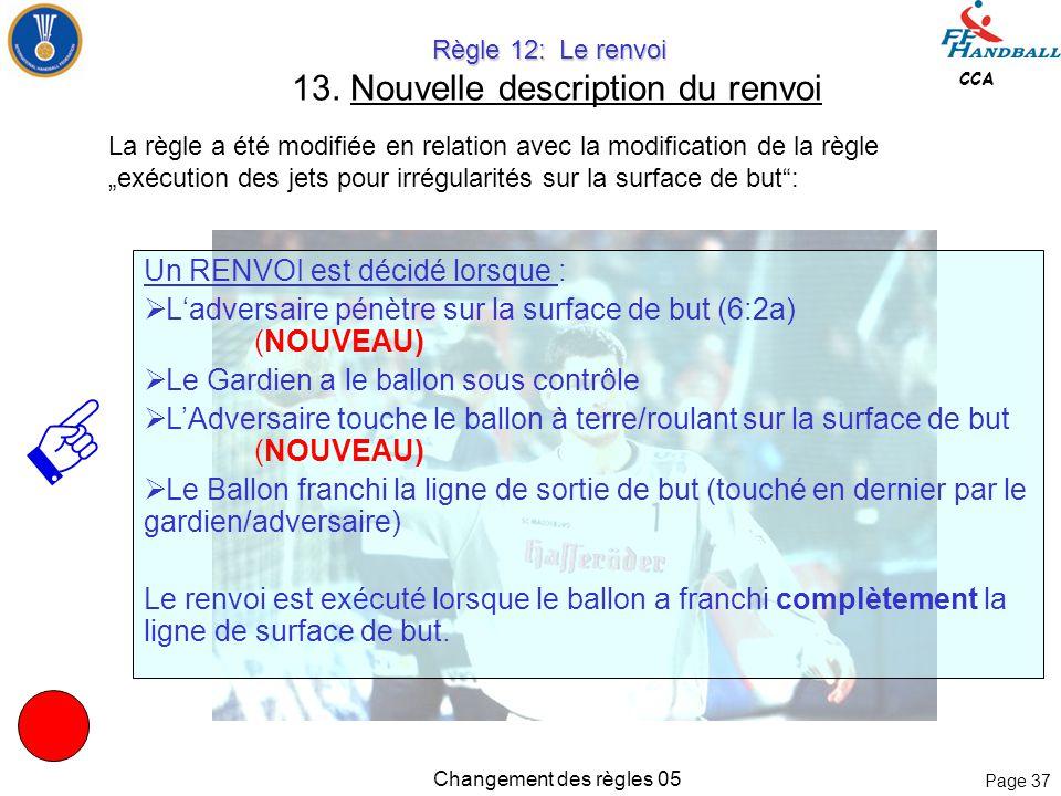 Page 36 CCA Changement des règles 05 Règle 12: Le renvoi Règle 12: Le renvoi 13.