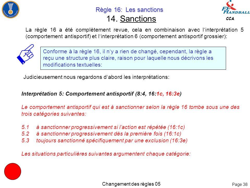 Page 37 CCA Changement des règles 05 Règle 12: Le renvoi Règle 12: Le renvoi 13. Nouvelle description du renvoi La règle a été modifiée en relation av