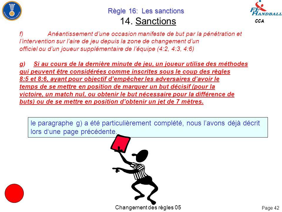 Page 41 CCA Changement des règles 05 Règle 16: Les sanctions Règle 16: Les sanctions 14. Sanctions Interprétation 6: Comportement antisportif grossier
