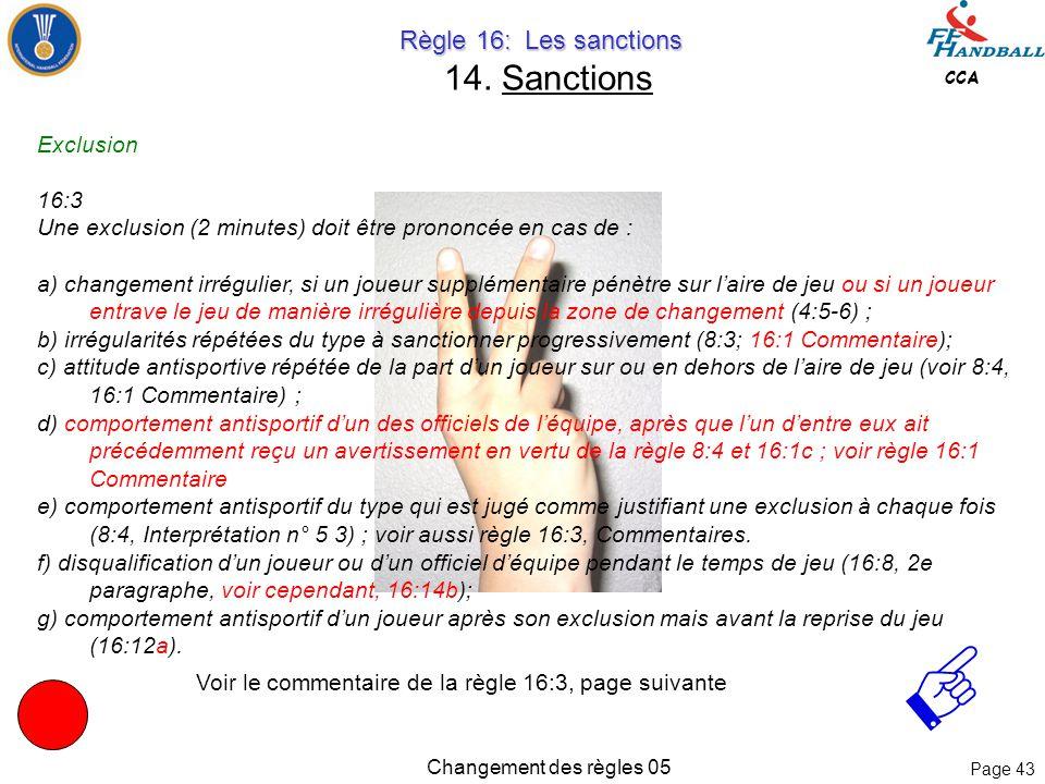 Page 42 CCA Changement des règles 05 Règle 16: Les sanctions Règle 16: Les sanctions 14. Sanctions f) Anéantissement d'une occasion manifeste de but p