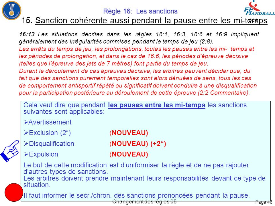 Page 45 CCA Changement des règles 05 Règle 16: Les sanctions Règle 16: Les sanctions 14. Sanctions Disqualification 16:6 Une disqualification doit êtr