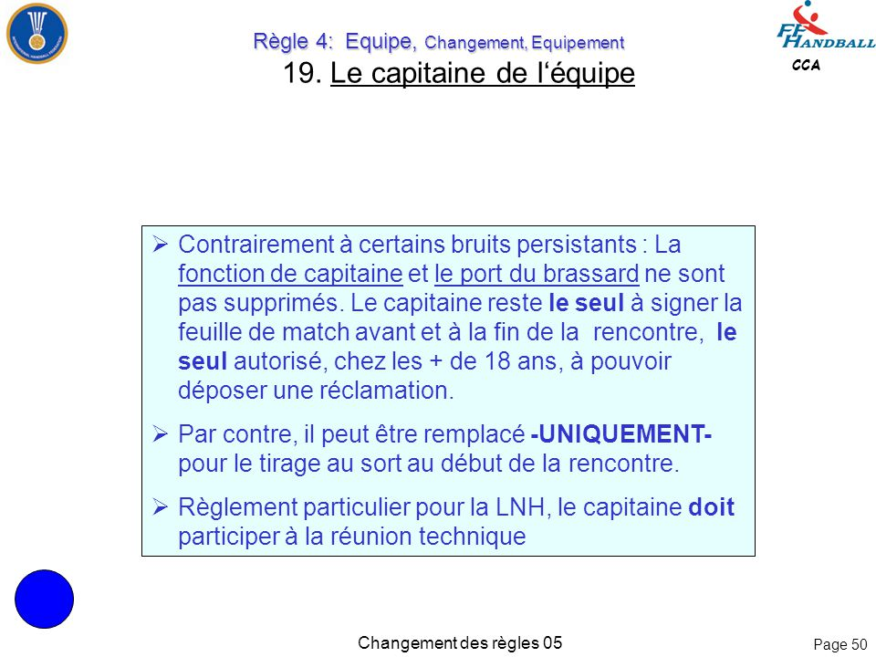 Page 49 CCA Changement des règles 05 Règle 2: Temps de jeu, Signal de fin, Arrêt de temps de jeu Règle 2: Temps de jeu, Signal de fin, Arrêt de temps