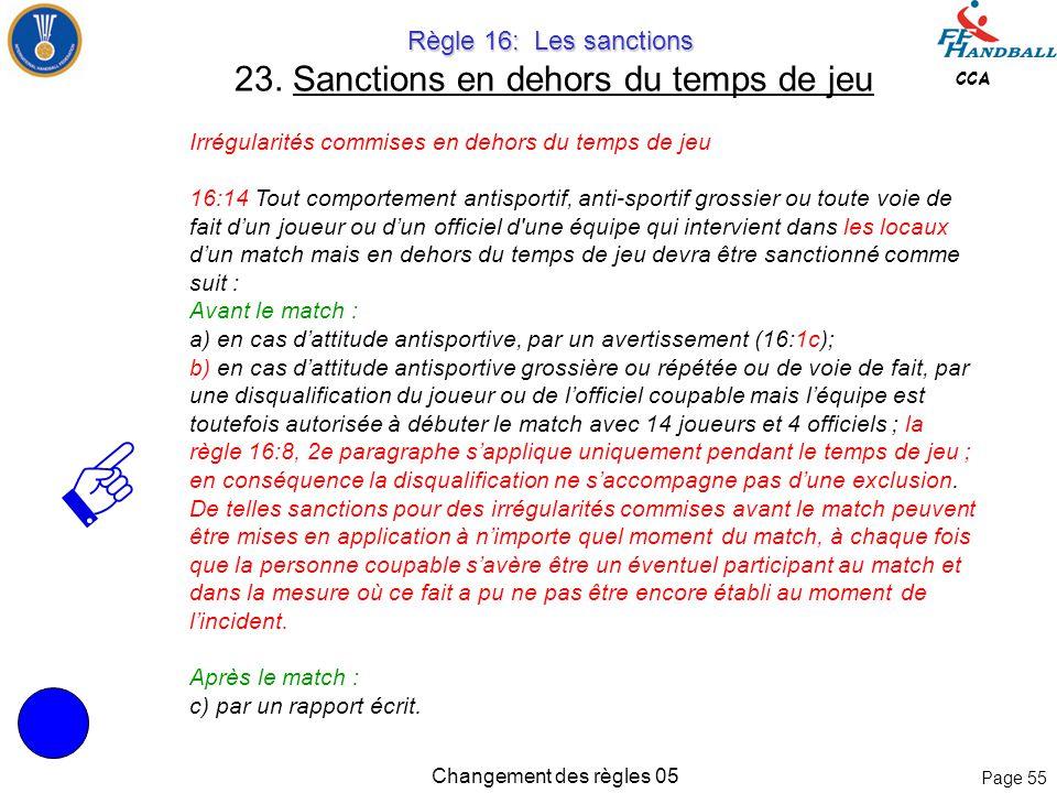 Page 54 CCA Changement des règles 05 Règle 16: Les sanctions Règle 16: Les sanctions 22. L'expulsion L'expulsion 16:11 Une expulsion s'applique toujou